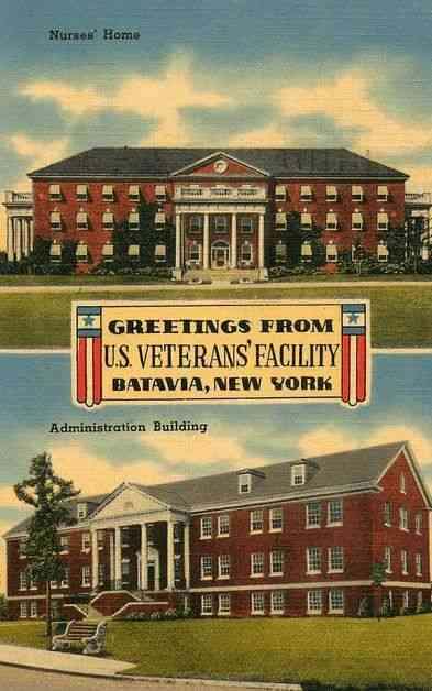 Batavia, New York, USA - Greetings from U.S. Veteran's Facility, Batavia, New York