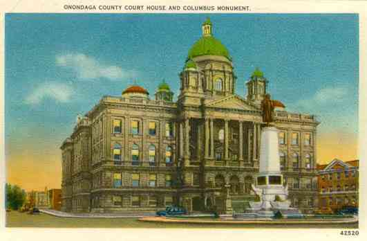 Syracuse, New York, USA - Onondaga County Court House and Columbus Monument. Syracuse, N. Y.