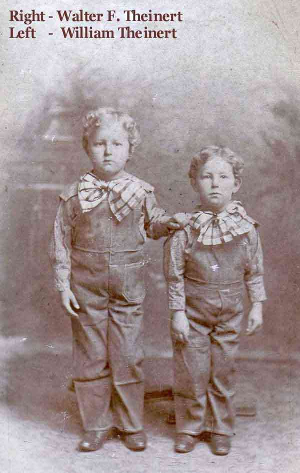 Walter Frederic Theinert - William Theinert (left) about age 8. Walter F. Theinert (right) about age 6.