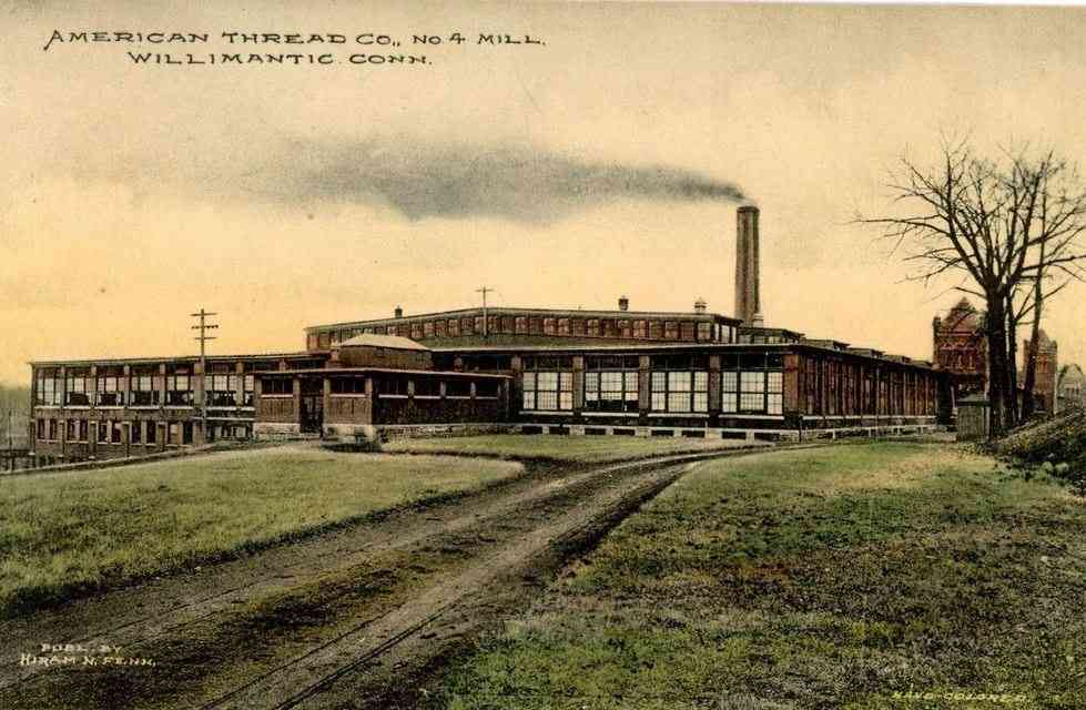 Windham, Connecticut, USA  - American Thread Co. No 4 Mill. Willimantic, Conn.