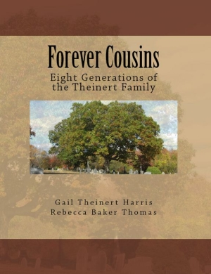 Forever Cousins: Eight Generations of the Theinert Family